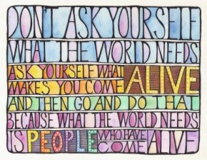 Dont-Ask-Yourself-What-The-World-Needs-Ask-Yourself